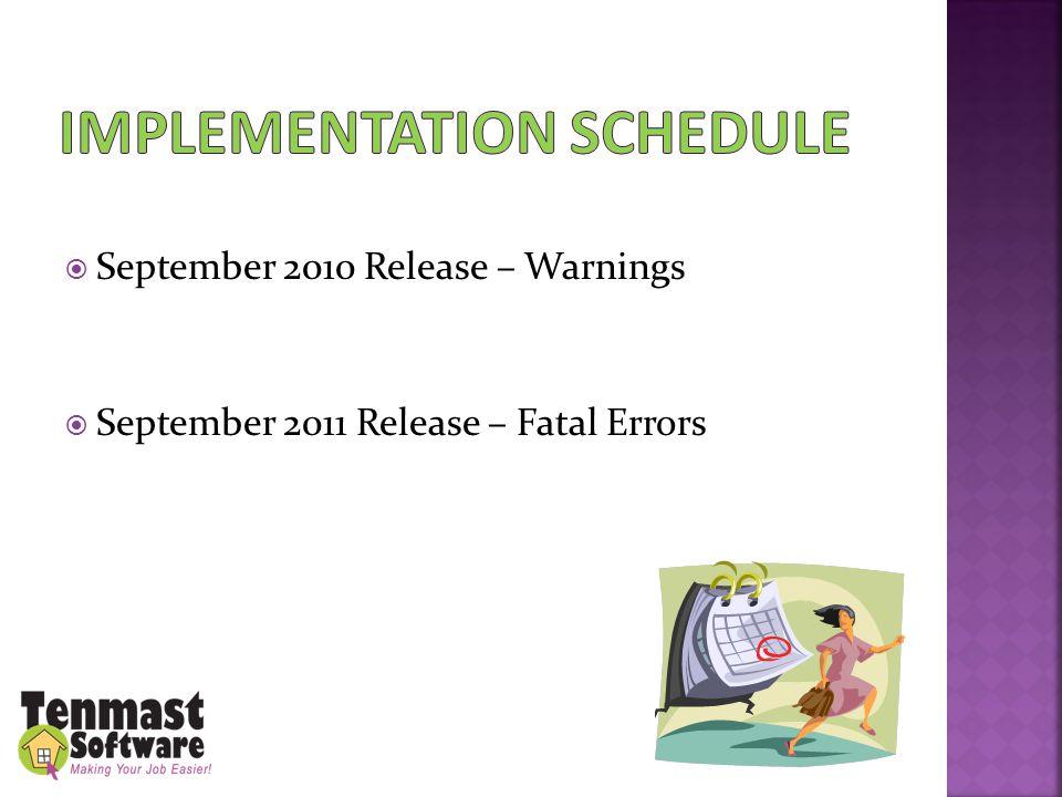  September 2010 Release – Warnings  September 2011 Release – Fatal Errors