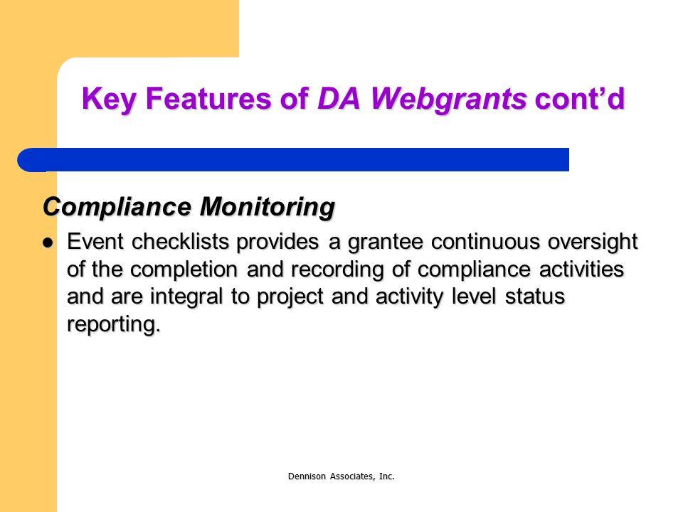 Dennison Associates, Inc. Key Features of DA Webgrants Compliance Monitoring DA Webgrants features event monitoring. Checklists help establish HUD-req