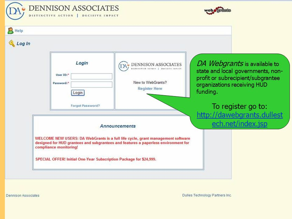 Dennison Associates, Inc. Register Today Schedule a web demonstration to walk-through the full grantee functionality of DA Webgrants by emailing your