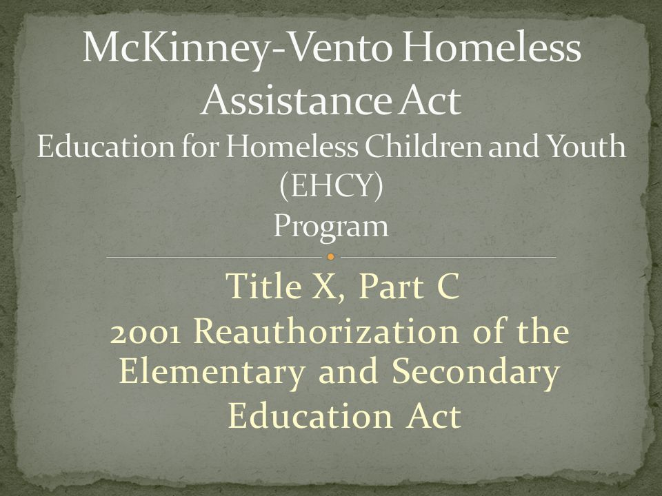 Title X, Part C 2001 Reauthorization of the Elementary and Secondary Education Act