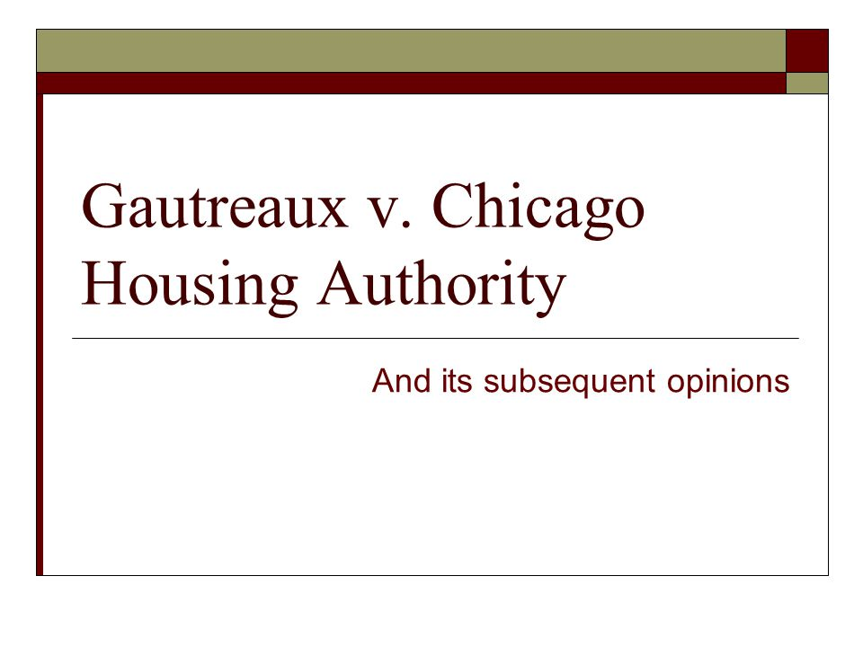 Gautreaux v. Chicago Housing Authority And its subsequent opinions