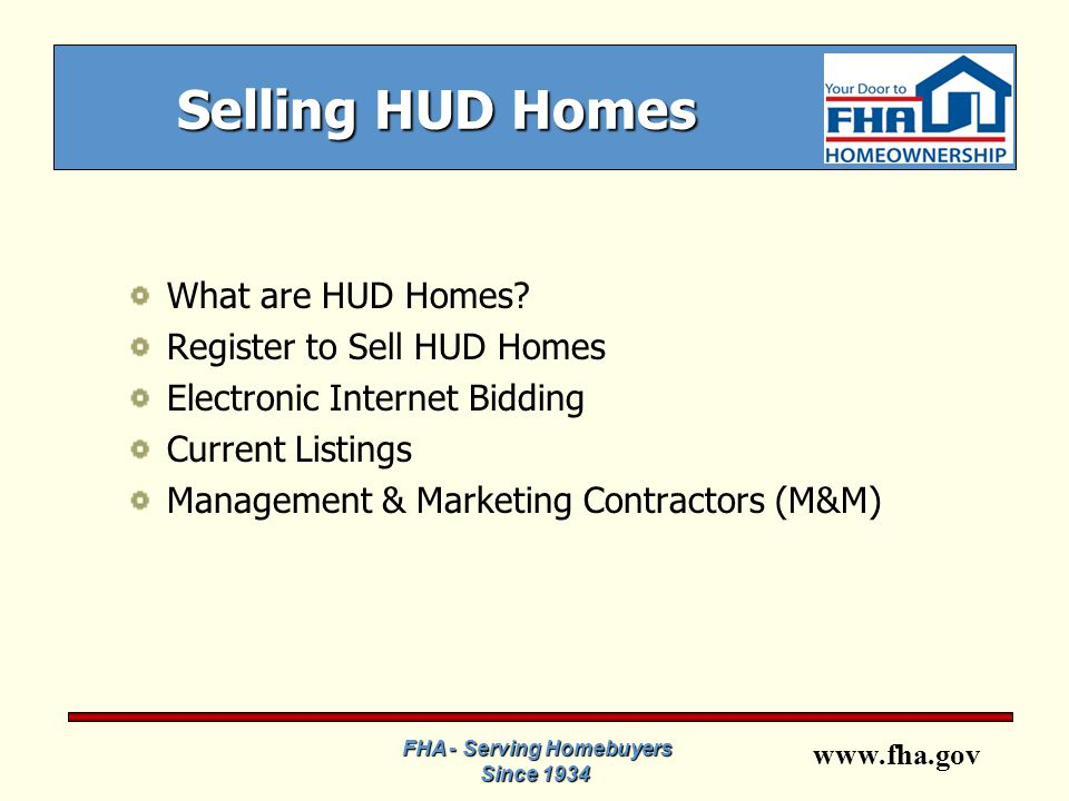 www.fha.gov Selling HUD Homes What are HUD Homes.