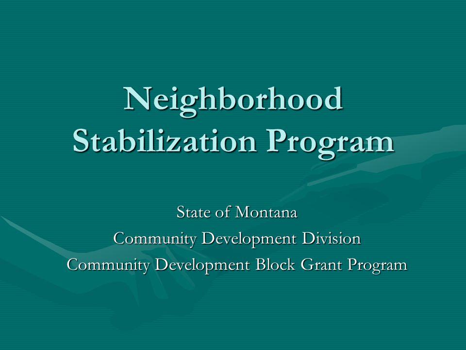 Neighborhood Stabilization Program State of Montana Community Development Division Community Development Block Grant Program