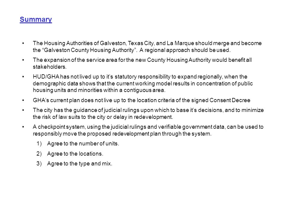 """Summary The Housing Authorities of Galveston, Texas City, and La Marque should merge and become the """"Galveston County Housing Authority"""". A regional a"""