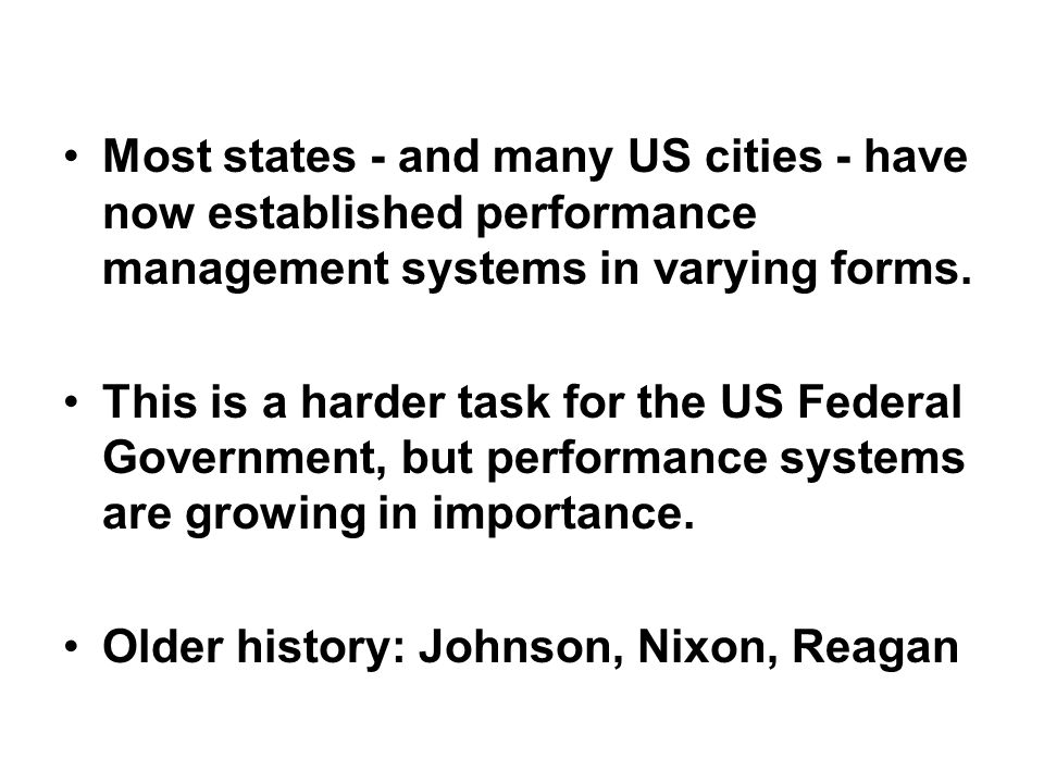 Most states - and many US cities - have now established performance management systems in varying forms.