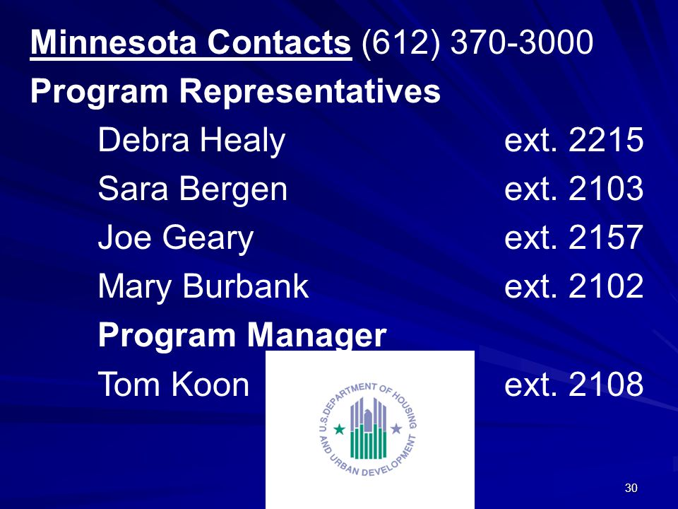 30 Minnesota Contacts (612) 370-3000 Program Representatives Debra Healyext.