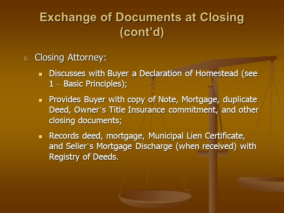 Exchange of Documents at Closing (cont'd) 6.