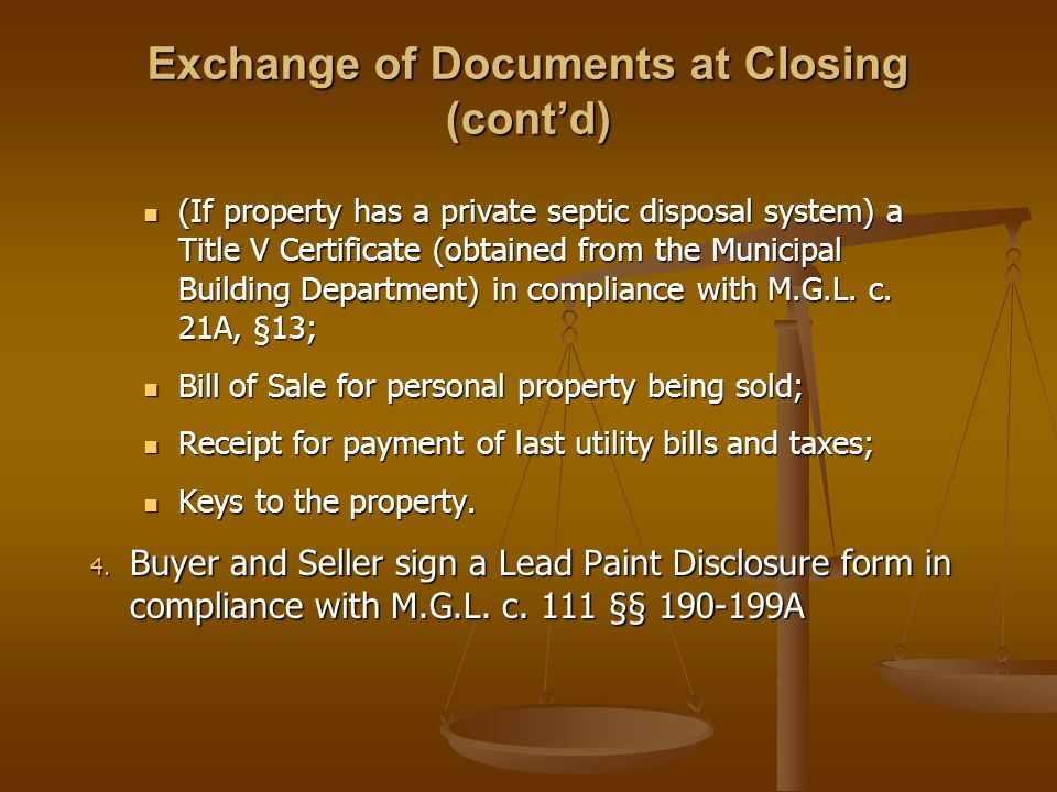 Exchange of Documents at Closing (cont'd) 5.