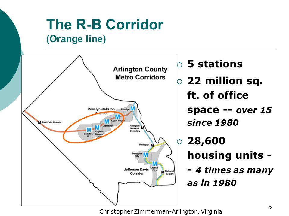 5 The R-B Corridor (Orange line)  5 stations  22 million sq.