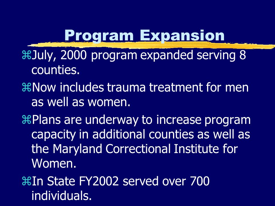 Program Expansion zJuly, 2000 program expanded serving 8 counties.