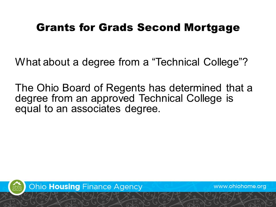 Grants for Grads Second Mortgage What about a degree from a Technical College .