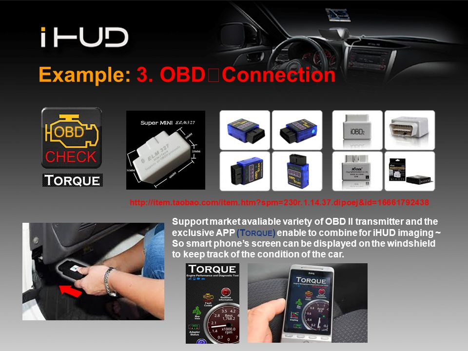 www.company.com Example: 3. OBD Ⅱ Connection Support market avaliable variety of OBD II transmitter and the exclusive APP (T ORQUE ) enable to combine