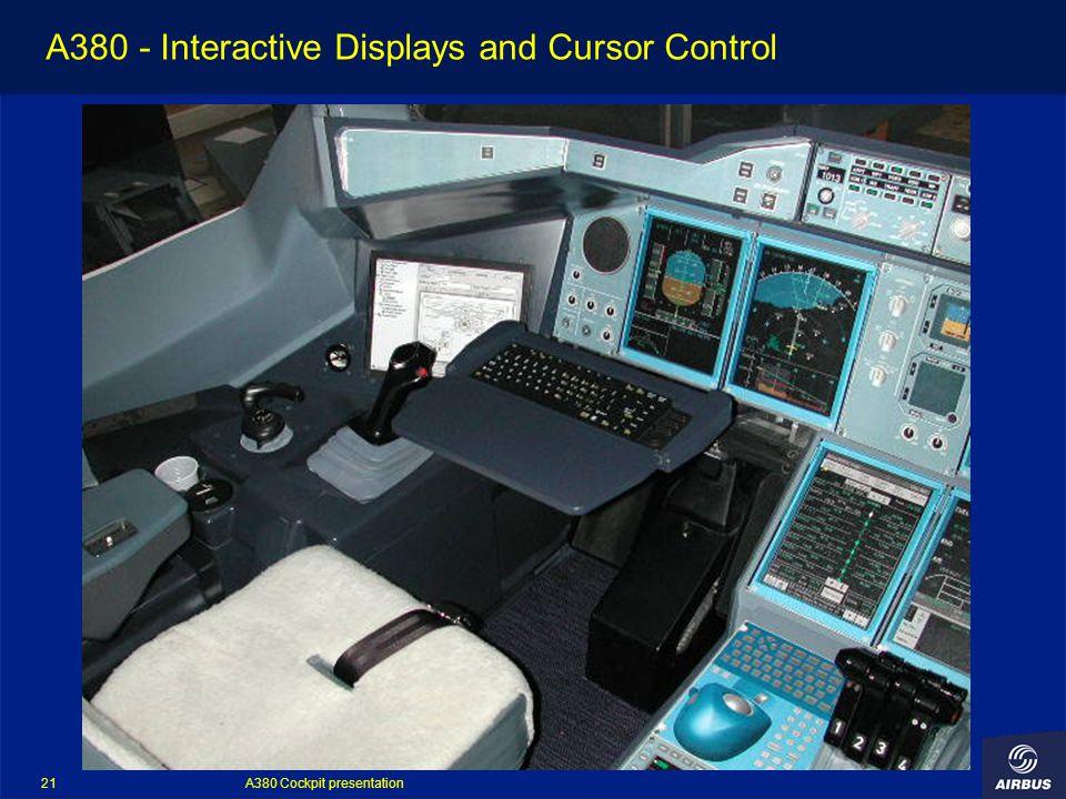 A380 Cockpit presentation 21 A380 - Interactive Displays and Cursor Control