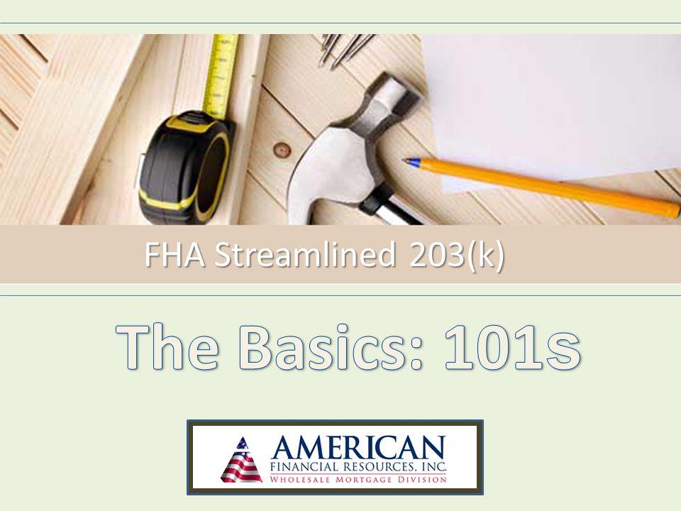 FHA Streamlined 203(k) Review What is the FHA Streamlined 203(k) Loan Program.