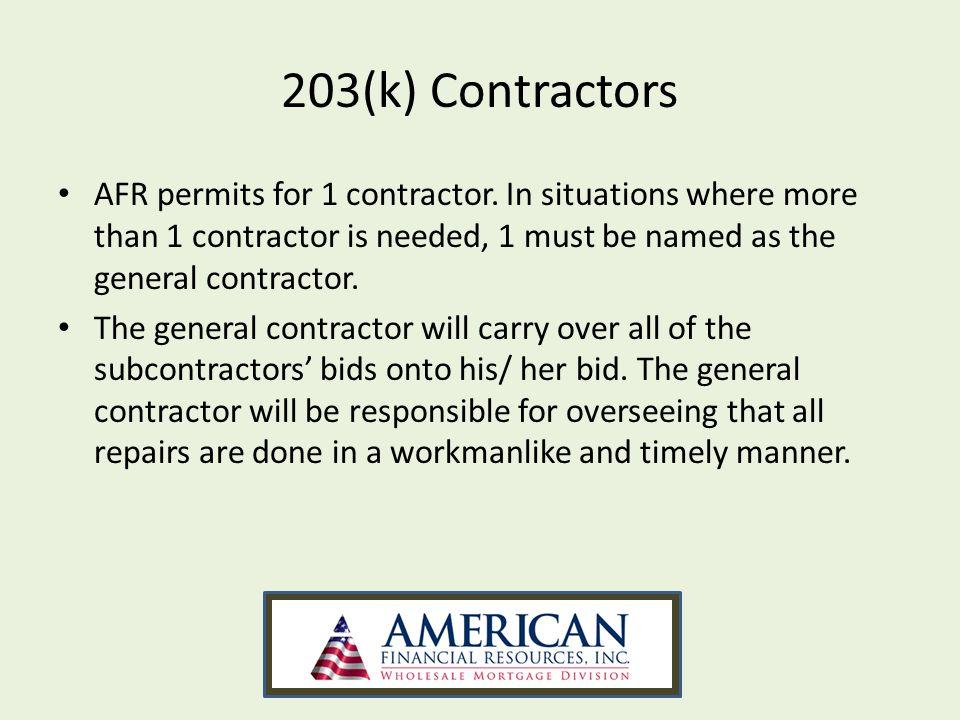 203(k) Contractors AFR permits for 1 contractor.
