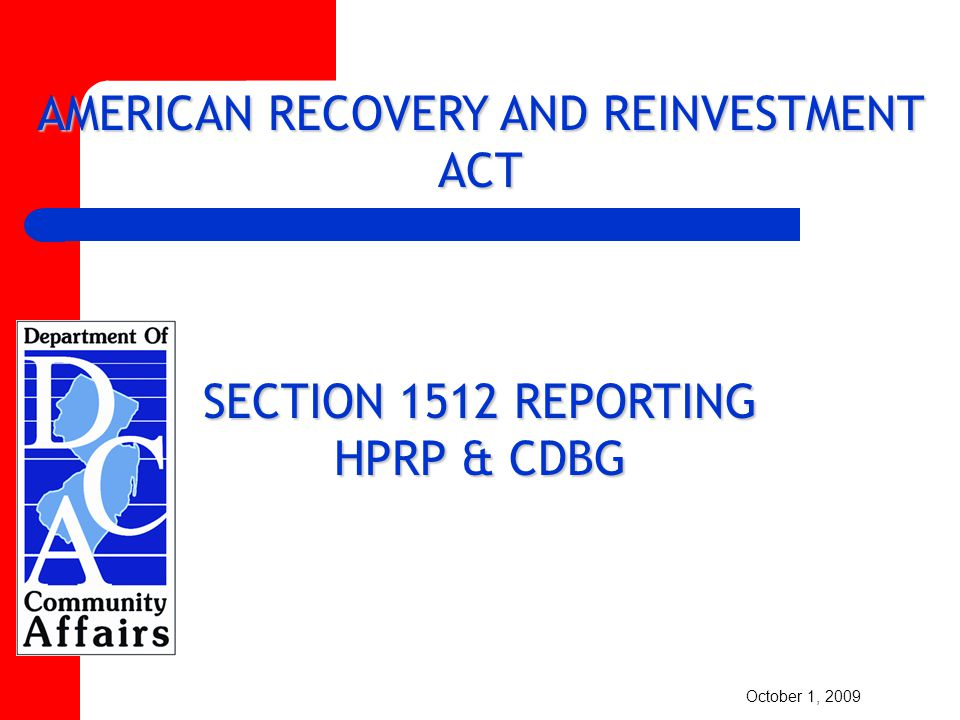 Sub recipient Training 09/18/2009 American Reinvestment and Recovery Act Section 1512 Reporting Requirements Excel Spreadsheet Templates: Sub Recipient