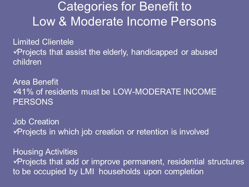 Name the HUD National Objectives Benefit Low & Moderate Income Persons Aid in the Prevention/Elimination of Slum & Blight Urgent Community Need