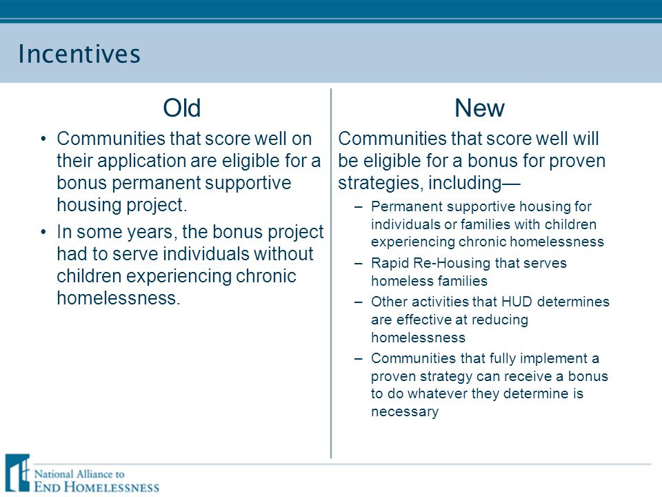 Incentives Old Communities that score well on their application are eligible for a bonus permanent supportive housing project. In some years, the bonu