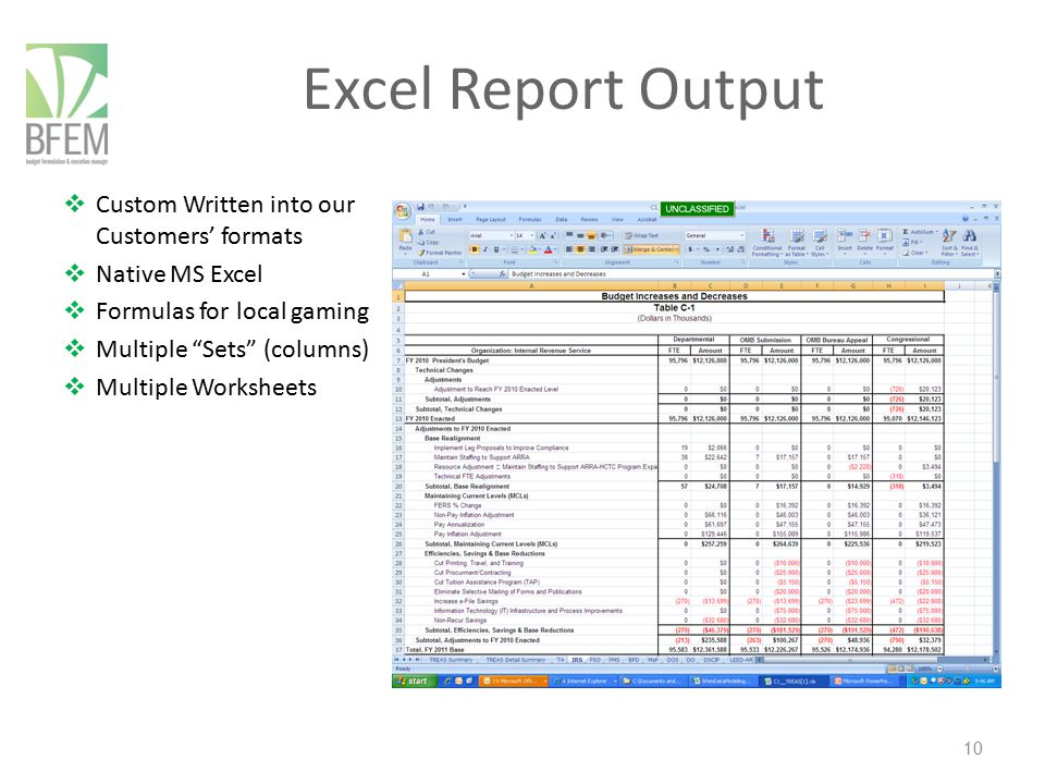 "10 Excel Report Output  Custom Written into our Customers' formats  Native MS Excel  Formulas for local gaming  Multiple ""Sets"" (columns)  Multip"