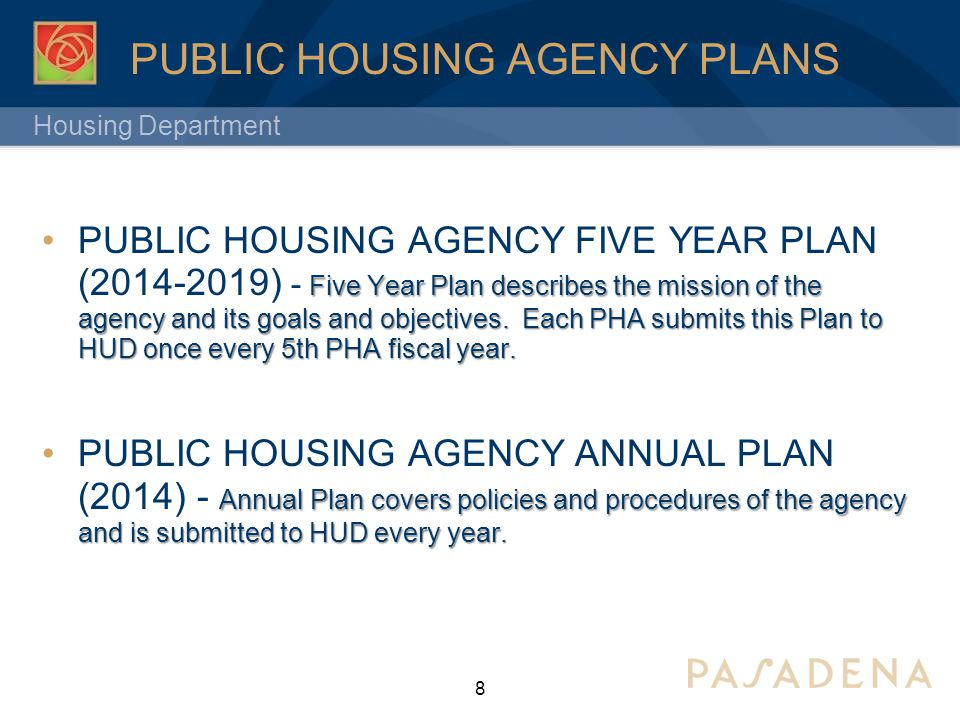 Housing Department PUBLIC HOUSING AGENCY PLANS Five Year Plan describes the mission of the agency and its goals and objectives.