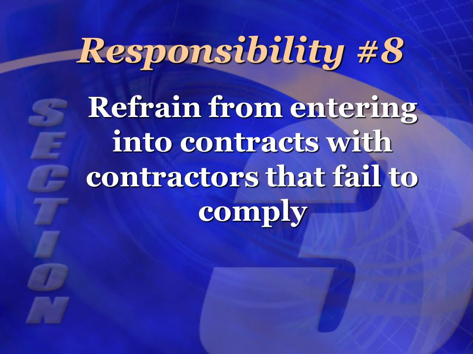 Refrain from entering into contracts with contractors that fail to comply Responsibility #8