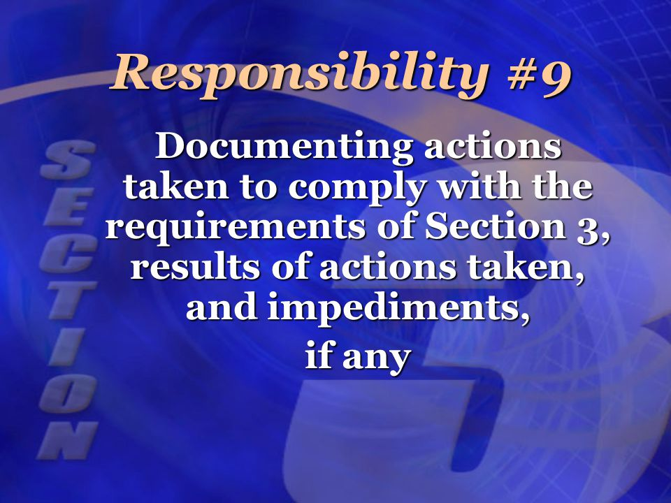 Documenting actions taken to comply with the requirements of Section 3, results of actions taken, and impediments, if any Responsibility #9