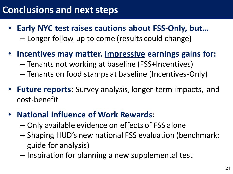 Early NYC test raises cautions about FSS-Only, but… – Longer follow-up to come (results could change) Incentives may matter.