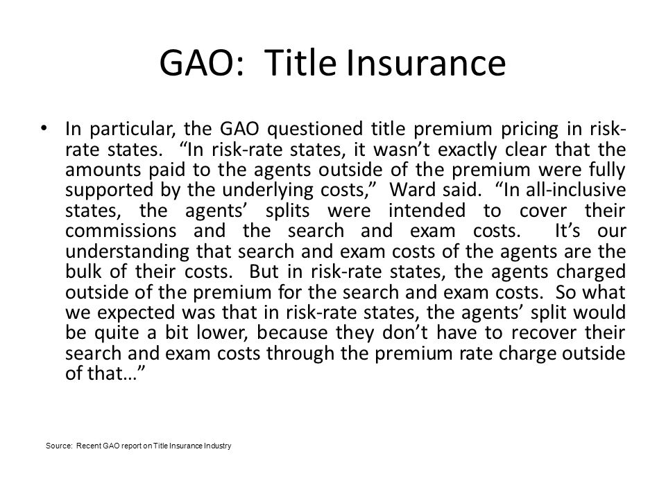 GAO: Title Insurance In particular, the GAO questioned title premium pricing in risk- rate states.