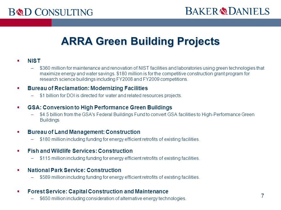 7 ARRA Green Building Projects  NIST –$360 million for maintenance and renovation of NIST facilities and laboratories using green technologies that m