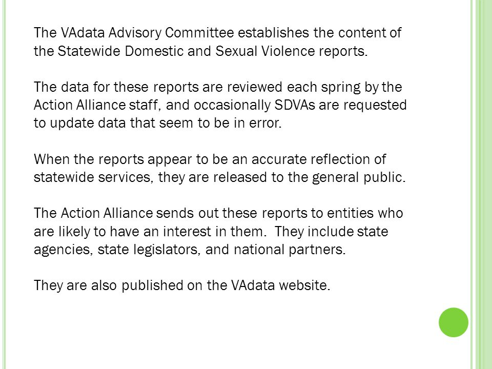 The VAdata Advisory Committee establishes the content of the Statewide Domestic and Sexual Violence reports.