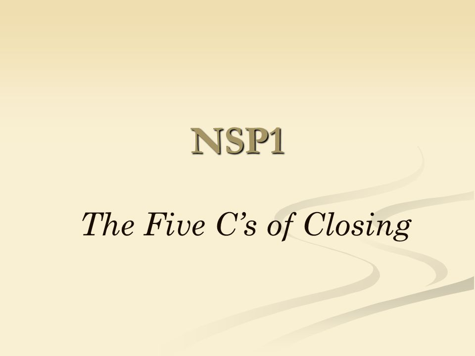NSP1 The Five C's of Closing