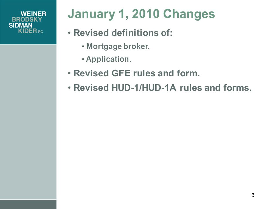 3 January 1, 2010 Changes Revised definitions of: Mortgage broker.