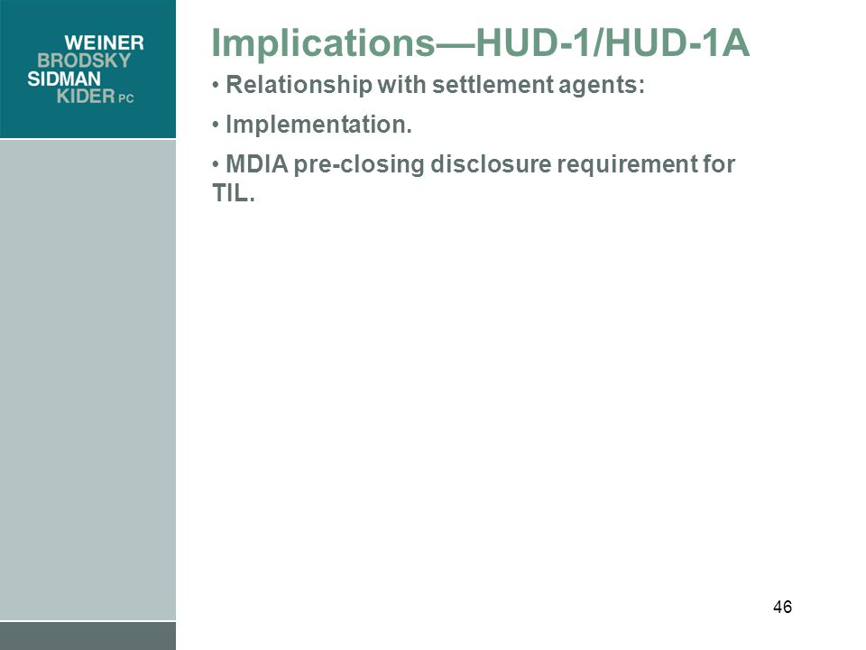 46 Implications—HUD-1/HUD-1A Relationship with settlement agents: Implementation.