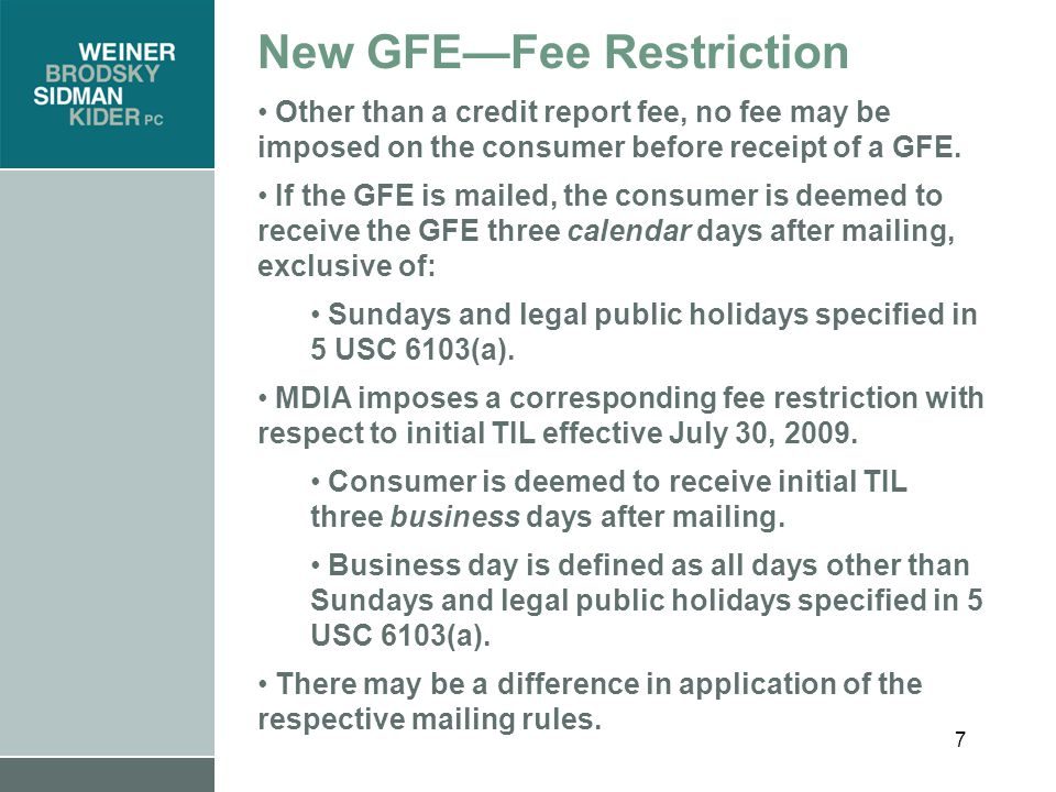 7 New GFE—Fee Restriction Other than a credit report fee, no fee may be imposed on the consumer before receipt of a GFE.