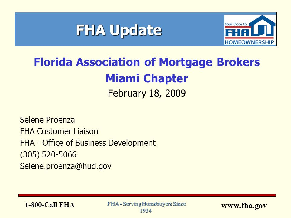 www.fha.gov FHA Mortgage Limits oEstablished by law and based on the Metropolitan Statistical Area oRevised on January of each year https://entp.hud.gov/idapp/html/hicostlook.cfmwww.hud.gov https://entp.hud.gov/idapp/html/hicostlook.cfmwww.hud.gov