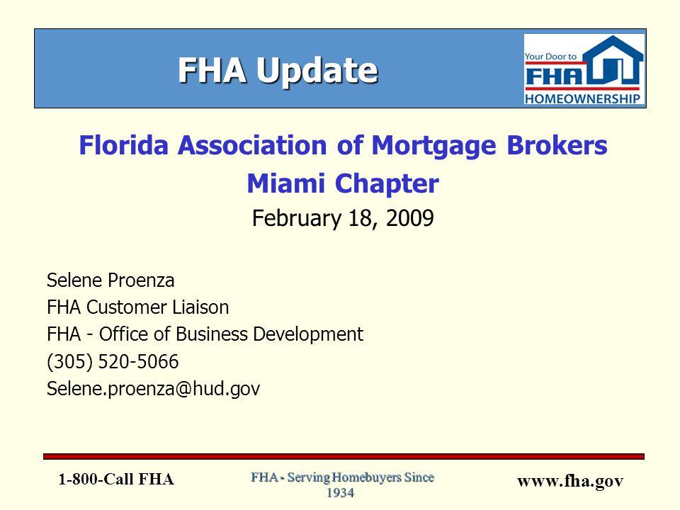 www.fha.gov 1-800-Call FHA FHA - Serving Homebuyers Since 1934 FHA - Serving Homebuyers Since 1934 hud.gov 3
