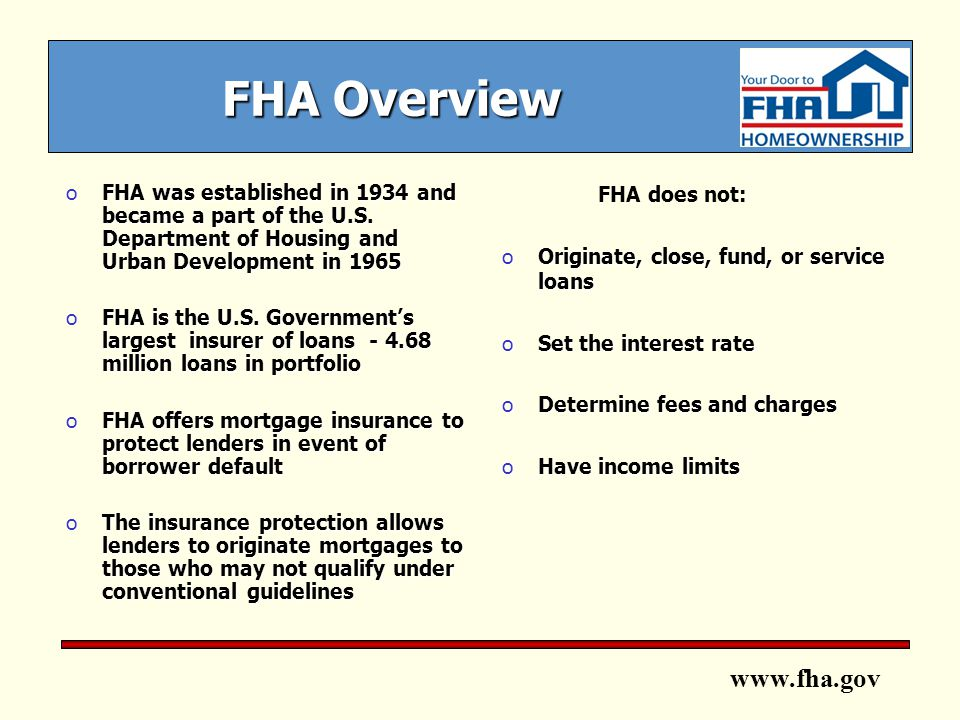 www.fha.gov FHA Overview oFHA was established in 1934 and became a part of the U.S.