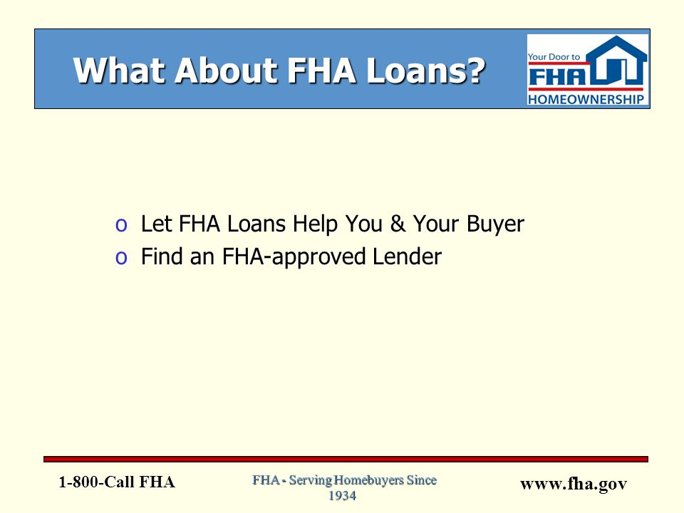 www.fha.gov What About FHA Loans.