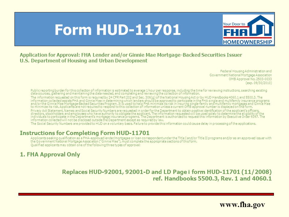 www.fha.gov Form HUD-11701 Application for Approval: FHA Lender and/or Ginnie Mae Mortgage-Backed Securities Issuer U.S.