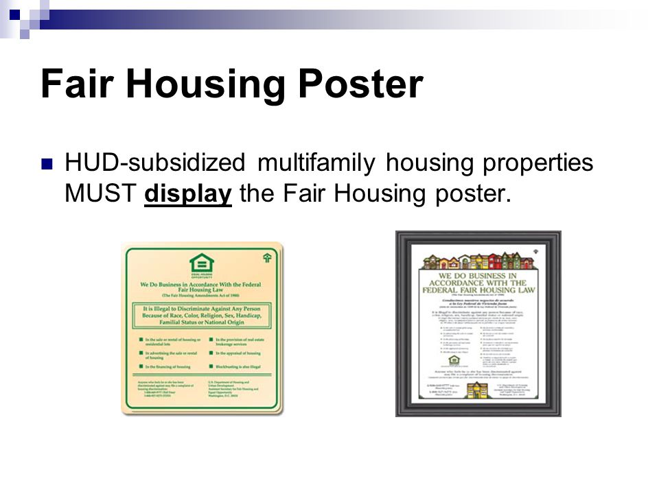 Fair Housing Poster HUD-subsidized multifamily housing properties MUST display the Fair Housing poster.