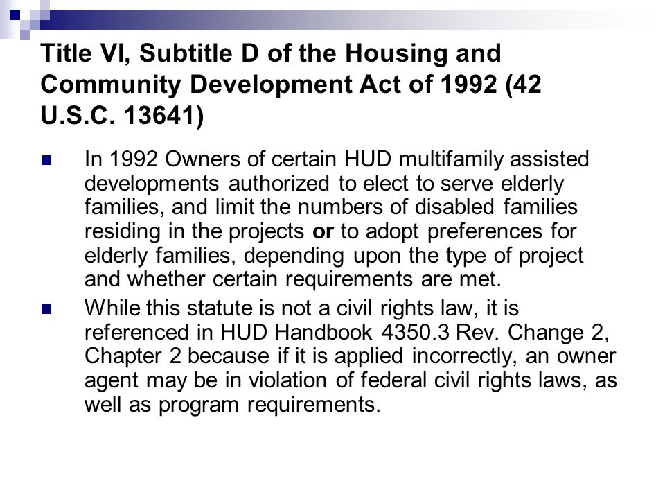 Title VI, Subtitle D of the Housing and Community Development Act of 1992 (42 U.S.C. 13641) In 1992 Owners of certain HUD multifamily assisted develop