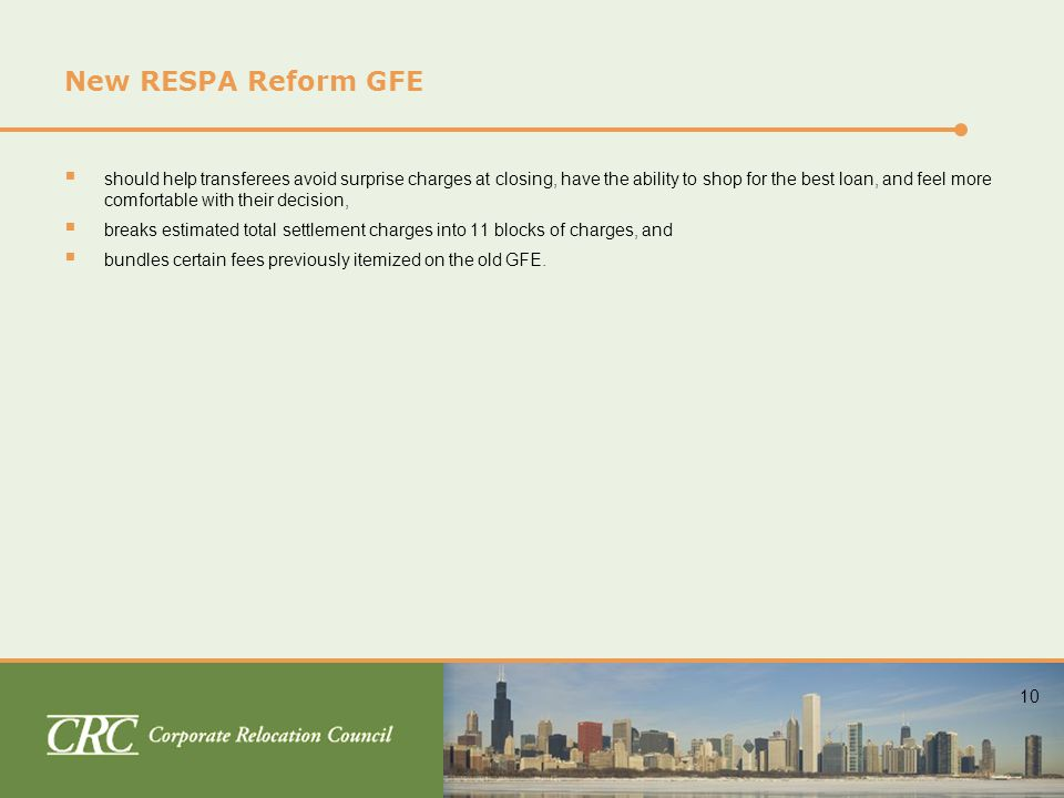 10 New RESPA Reform GFE  should help transferees avoid surprise charges at closing, have the ability to shop for the best loan, and feel more comfortable with their decision,  breaks estimated total settlement charges into 11 blocks of charges, and  bundles certain fees previously itemized on the old GFE.