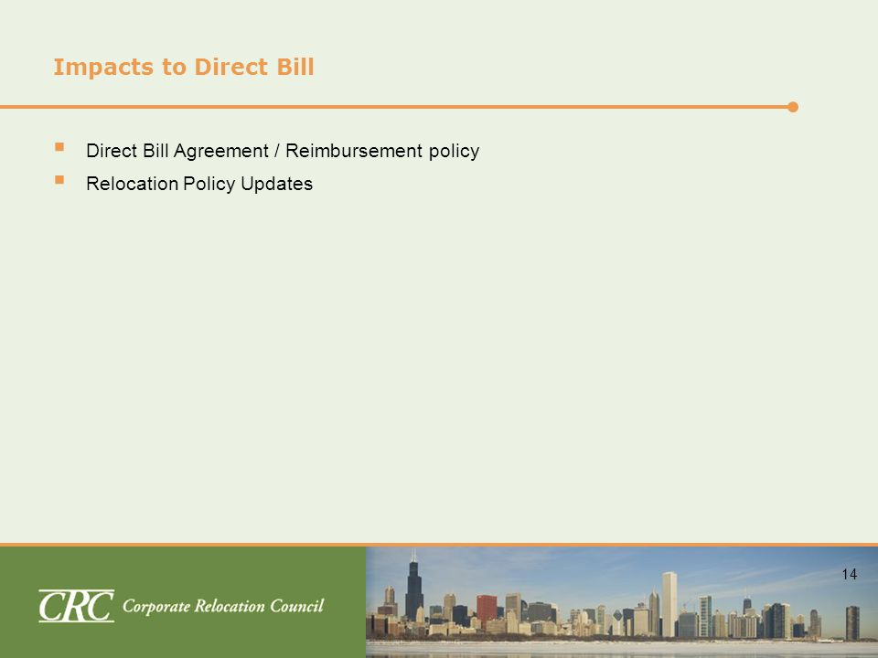 14 Impacts to Direct Bill  Direct Bill Agreement / Reimbursement policy  Relocation Policy Updates