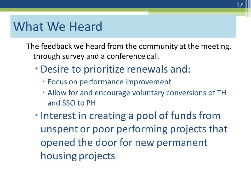 What We Heard The feedback we heard from the community at the meeting, through survey and a conference call.
