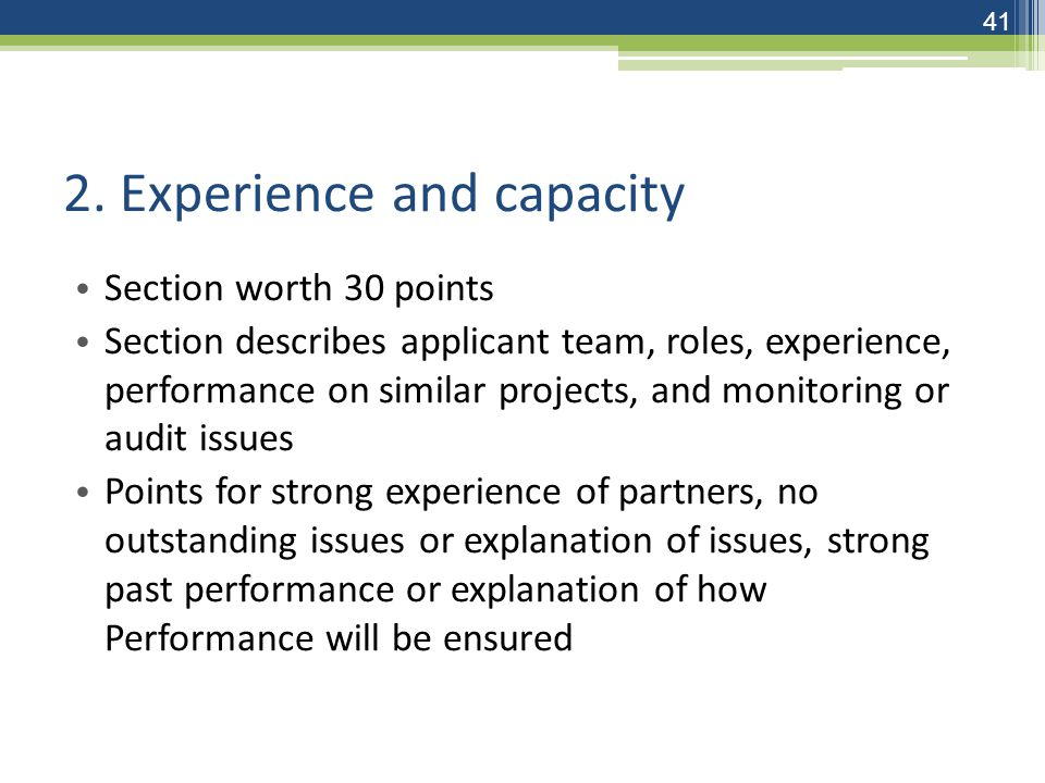 2. Experience and capacity Section worth 30 points Section describes applicant team, roles, experience, performance on similar projects, and monitorin