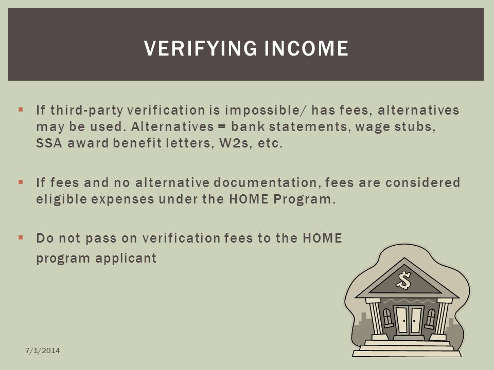  If third-party verification is impossible/ has fees, alternatives may be used.