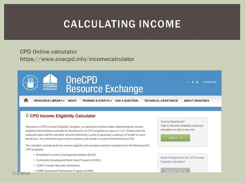 CALCULATING INCOME CPD Online calculator https://www.onecpd.info/incomecalculator 7/1/2014