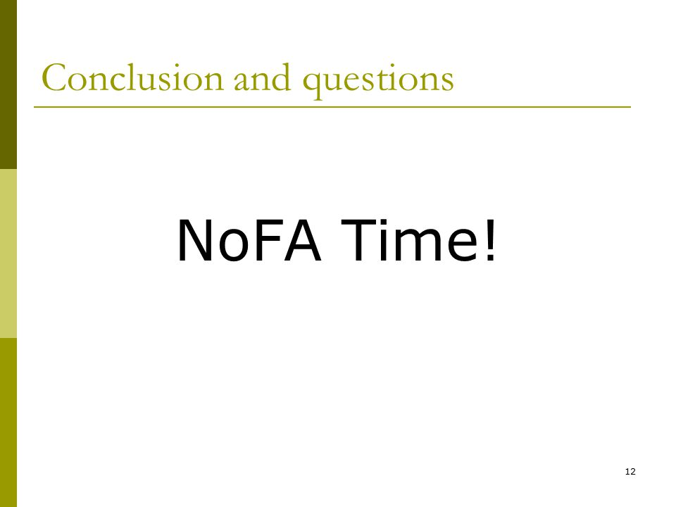 Conclusion and questions NoFA Time! 12