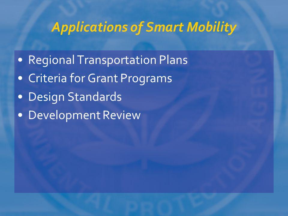 Applications of Smart Mobility Regional Transportation Plans Criteria for Grant Programs Design Standards Development Review