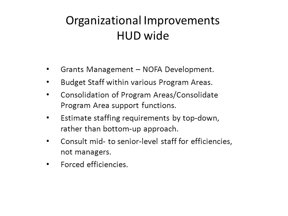 Organizational Improvements HUD wide Grants Management – NOFA Development.